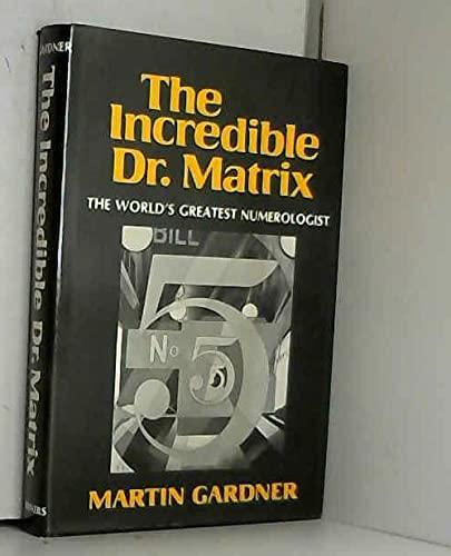 9780684146690: The Incredible Dr. Matrix