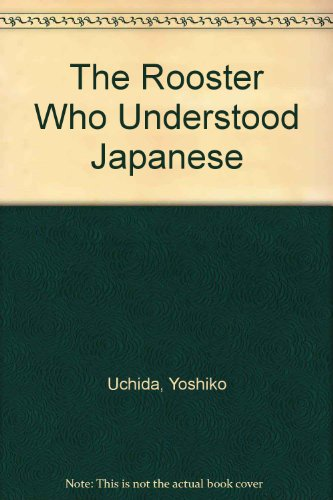9780684146720: The Rooster Who Understood Japanese