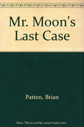 9780684146744: Mr. Moon's Last Case