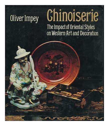 9780684146799: Chinoiserie : the Impact of Oriental Styles on Western Art and Decoration / Oliver Impey