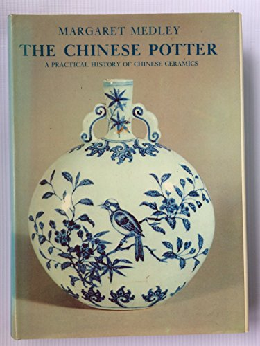 9780684146843: The Chinese potter: A practical history of Chinese ceramics