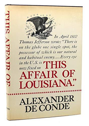 This Affair Of Louisiana: DeConde, Alexander