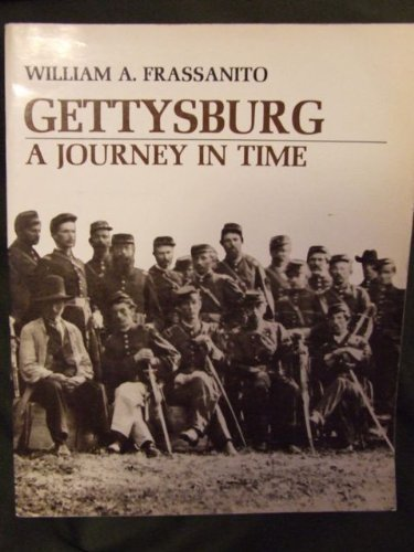 Gettysburg: A Journey in Time: William A. Frassanito