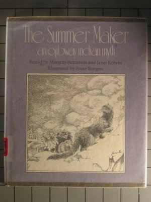 9780684147161: The summer maker: An Ojibway Indian myth