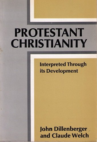 9780684147192: Protestant Christianity: Interpreted Through its Development