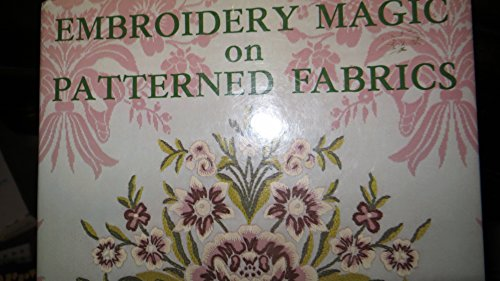 9780684147222: Embroidery magic on patterned fabrics