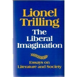 9780684147321: The liberal imagination: Essays on literature and society
