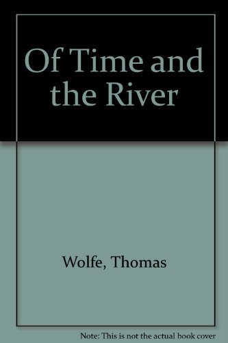 9780684147390: Of Time and the River: A Legend of Man's Hunger in his Youth