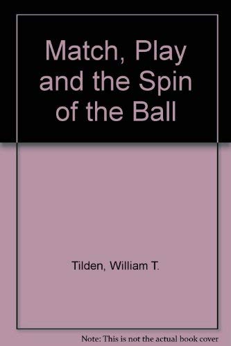 9780684147642: Match, Play and the Spin of the Ball