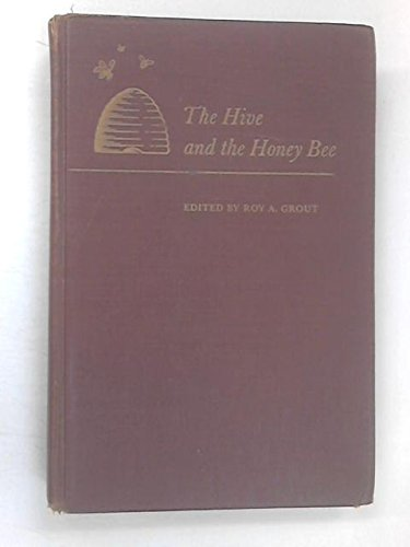 9780684147901: The Hive and the Honey Bee: A New Book on Beekeeping Which Continues the Tradition of
