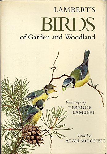9780684147956: Lamberts Birds of garden and woodland / paintings by Terence Lambert ; text by Alan Mitchell