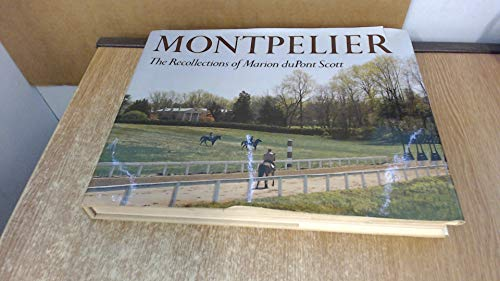 9780684147987: Montpelier: The recollections of Marion duPont Scott