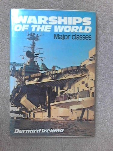 9780684148007: Warships of the world: Major classes