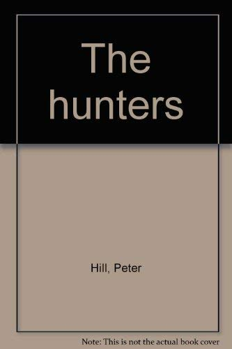 9780684148076: The hunters