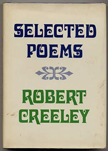 Selected Poems: Creeley, Robert