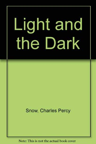 LIGHT AND THE DARK: Snow, C P