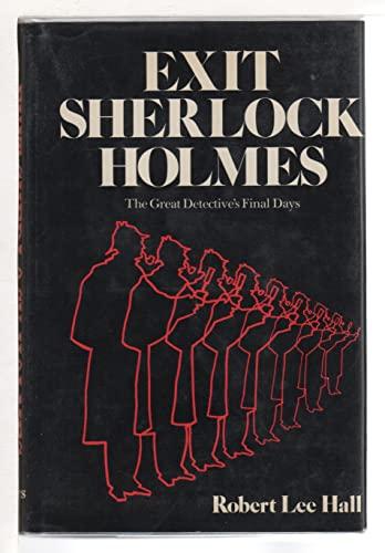 Exit Sherlock Holmes: Hall, Robert Lee