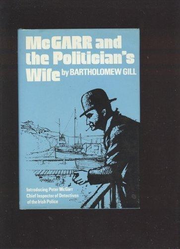 McGarr and the Politician's Wife: A Mystery Novel: Gill, Bartholomew