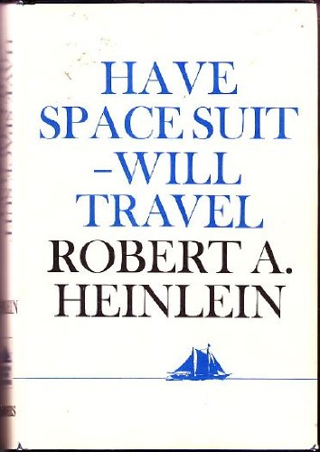 Have Space Suit- Will Travel ( Hudson River Editions )