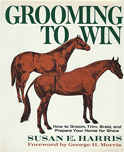 9780684148595: Grooming to Win: How to Groom, Trim, Braid ...
