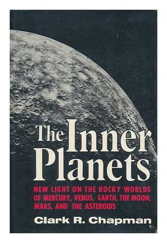 The inner planets: New light on the rocky worlds of Mercury, Venus, Earth, the moon, Mars, and th...