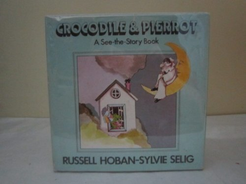 9780684149011: Crocodile and Pierrot: A See-The-Story Book
