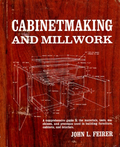 Cabinetmaking and Millwork Revised Edition: Feirer, John