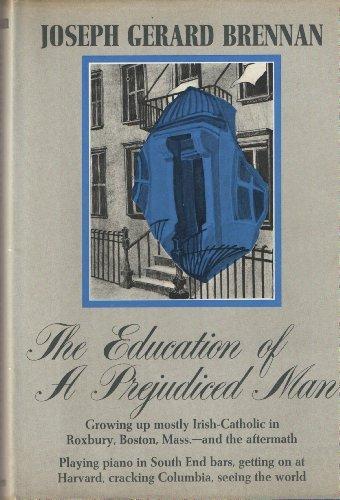 The Education of a Prejudiced Man: Brennan, Joseph Gerard