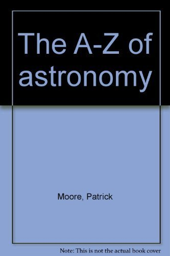 9780684149240: The A-Z of astronomy