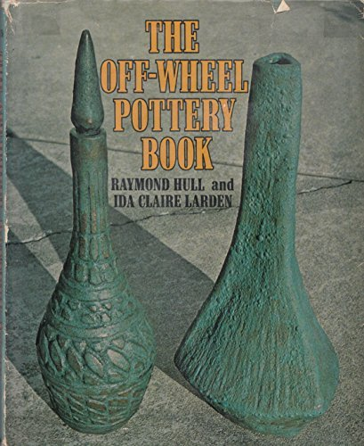 9780684149806: The Off-Wheel Pottery Book