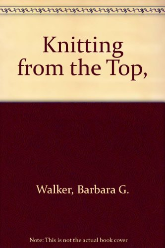 9780684150093: Knitting from the Top,