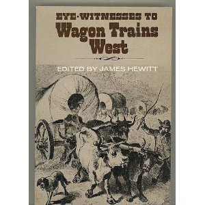 Eye Witnesses To Wagon Trains West: James Hewitt