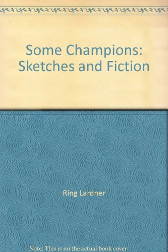 9780684150659: Some Champions: Sketches and Fiction
