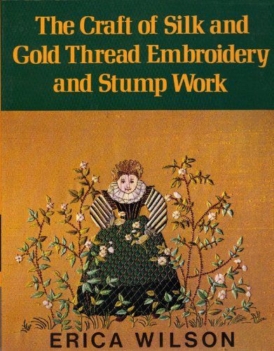 9780684150673: The Craft of Silk and Gold Thread Embroidery and Stump Work