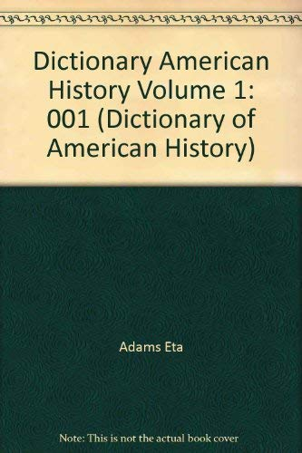 Dictionary of American History, Volume 1: Macmillan Publishing, Adams, Eta