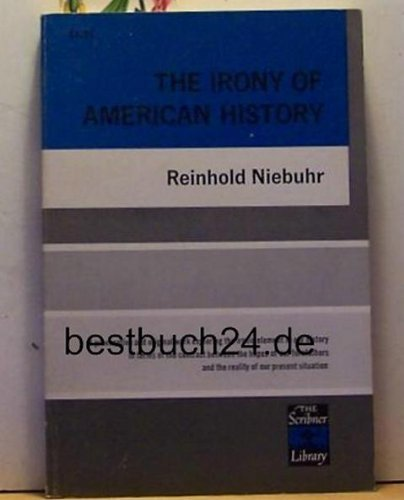 9780684151229: The Irony of American History