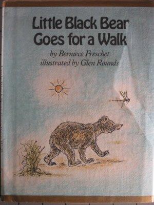 Little Black Bear Goes for a Walk: Freschet, Berniece, Rounds,