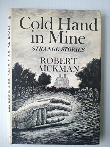 Cold hand in mine: Strange stories: Aickman, Robert