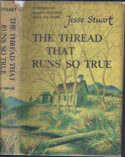 THREAD THAT RUNS SO TRUE (068415160X) by Jesse Stuart