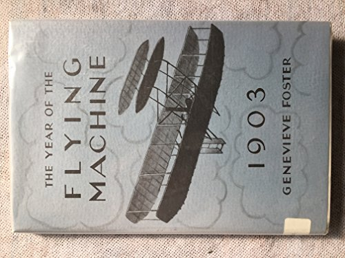 9780684151823: The Year of the Flying Machine: 1903