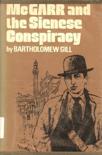 McGarr and the Sienese Conspiracy: Mark McGarrity, Bartholomew Gill