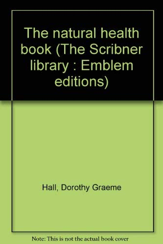 9780684152288: The natural health book (The Scribner library : Emblem editions)