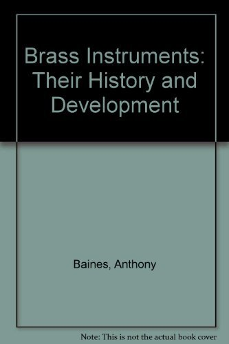 9780684152295: Brass Instruments: Their History and Development