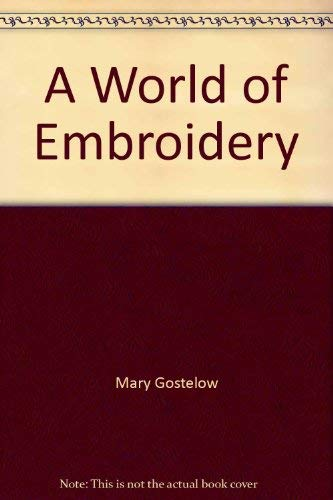 A World of Embroidery (0684152509) by Gostelow, Mary