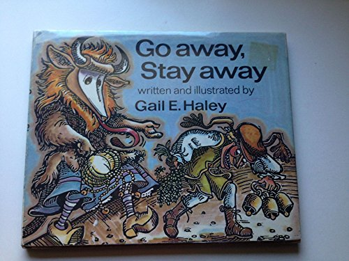 Go Away, Stay Away: Haley, Gail E., Illustrated by Author