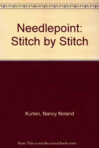 Needlepoint: Stitch by Stitch: Nancy Noland Kurten