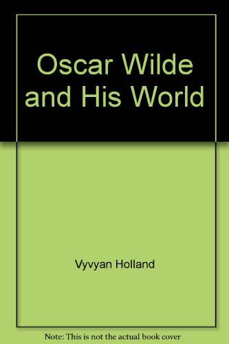 Oscar Wilde and his world: Vyvyan Holland