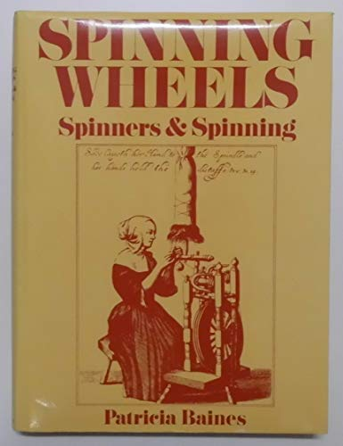 Spinning Wheels, Spinners & Spinning: Baines, Patricia