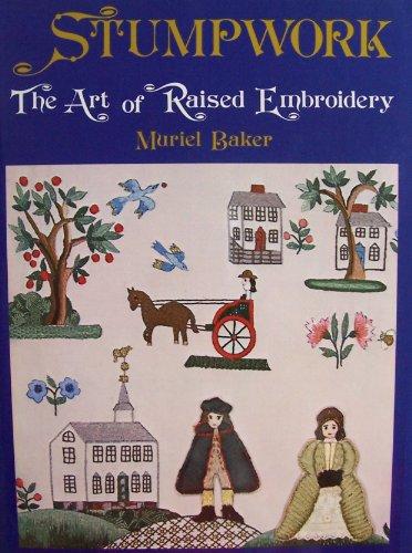 9780684153605: Stumpwork: The Art of Raised Embroidery