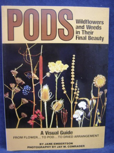9780684155432: Pods: Wildflowers and Weeds in Their Final Beauty (Scribner Library)